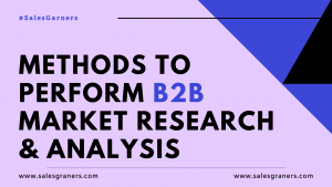 Read more about the article Methods to Perform B2B Market Research & Analysis