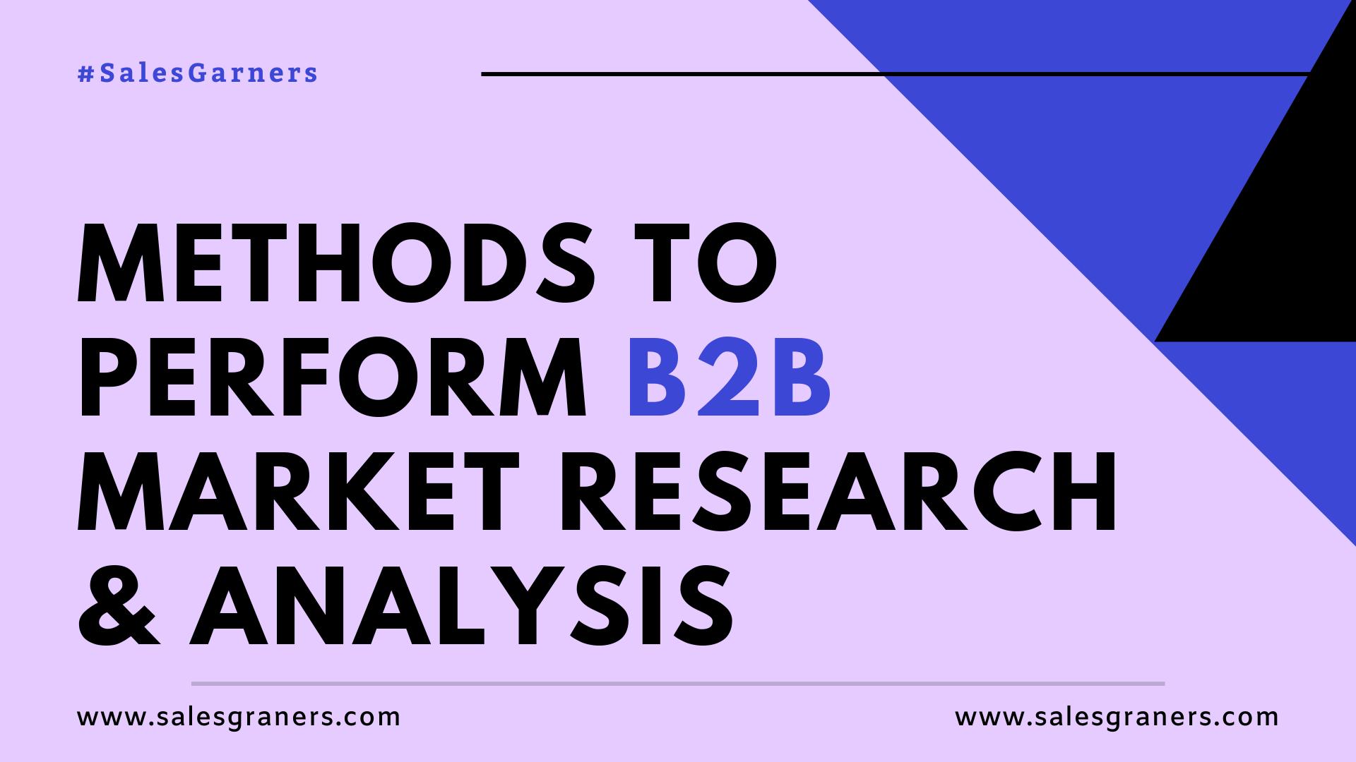 Methods to Perform B2B Market Research & Analysis