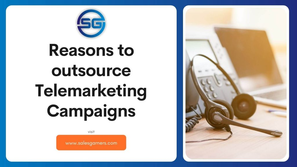 Reasons to outsource Telemarketing Campaigns