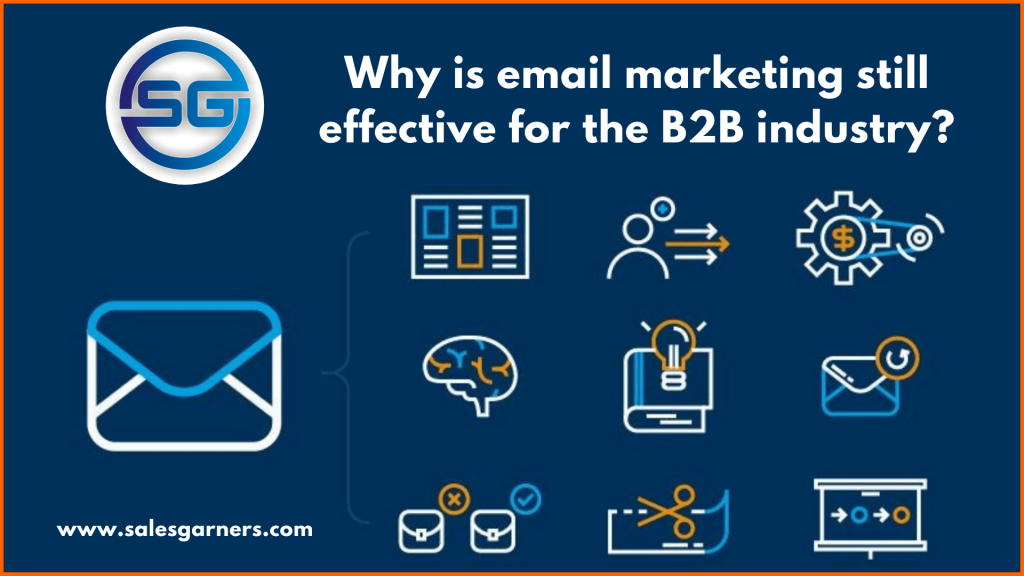 Why is email marketing still effective for the B2B industry?