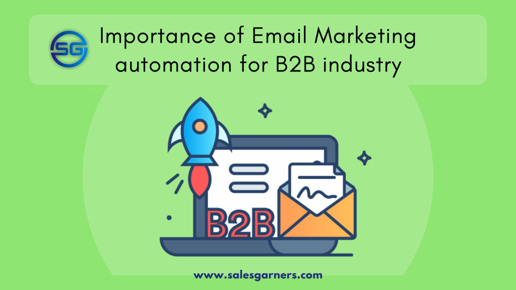 Importance of Email Marketing automation for B2B industry.
