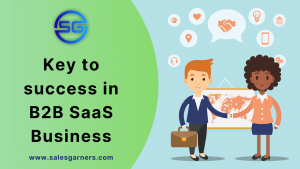 Read more about the article Key to success in B2B SaaS Business