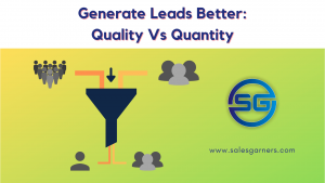 Read more about the article Generate Leads Better: Quality Vs Quantity