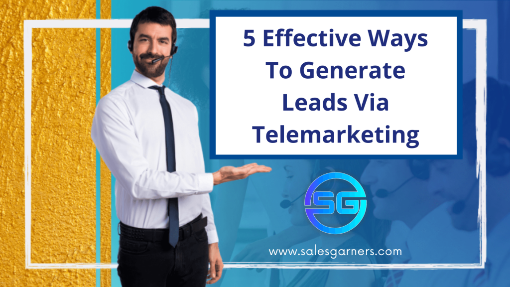 5 Effective Strategies for Lead Generation via Telemarketing