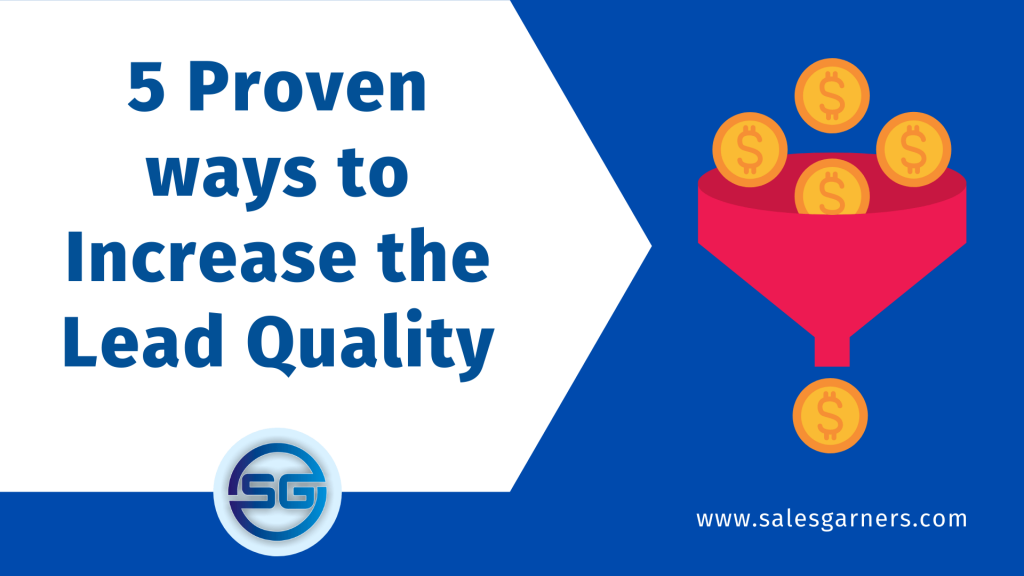 5 Proven ways to Increase the Lead Quality