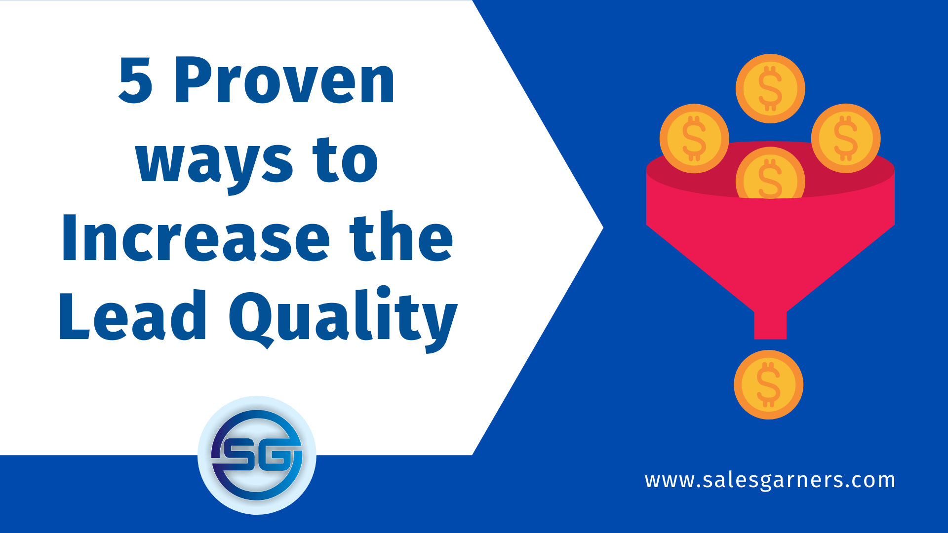 Read more about the article 5 Proven ways to Increase the Lead Quality
